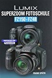 Lumix Superzoom Fotoschule FZ 150/FZ48
