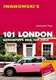 101 London - Reiseführer von Iwanowski: Geheimtipps und Top-Ziele