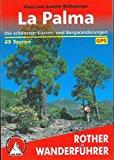 La Palma: Die schönsten Küsten- und Bergwanderungen. 69 Touren. Mit GPS-Daten (Rother Wanderführer)